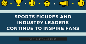 Sports Figures and Industry Leaders Continue to Inspire Fans
