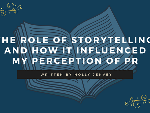 The Role of Storytelling and How it Influenced my Perception of PR