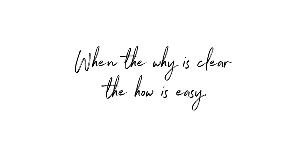 When the why is clear the how is easy.pn