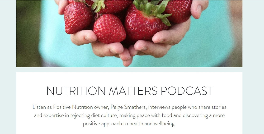 Paige Smathers, Positive Nutrition, Nutrition Matters podcast, diet culture, food, intuitive eating, body image, wellbeing, mindfulness