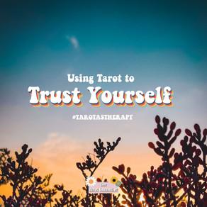How Tarot Helped Me Trust Myself