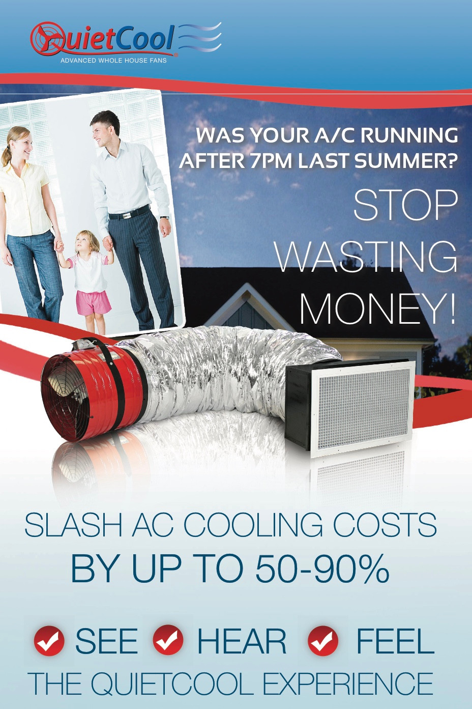 Save money with a whole house fan.