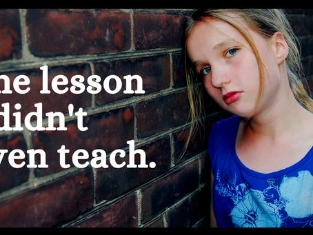 The Lesson I Didn't Even Teach