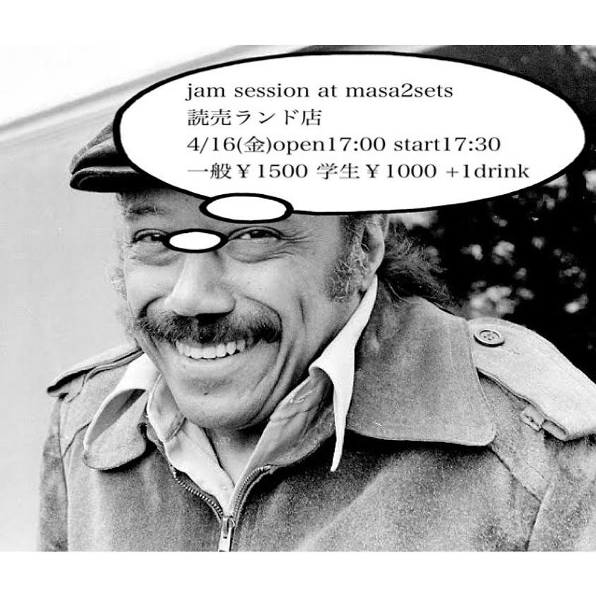 jam session at masa2sets 読売ランド店