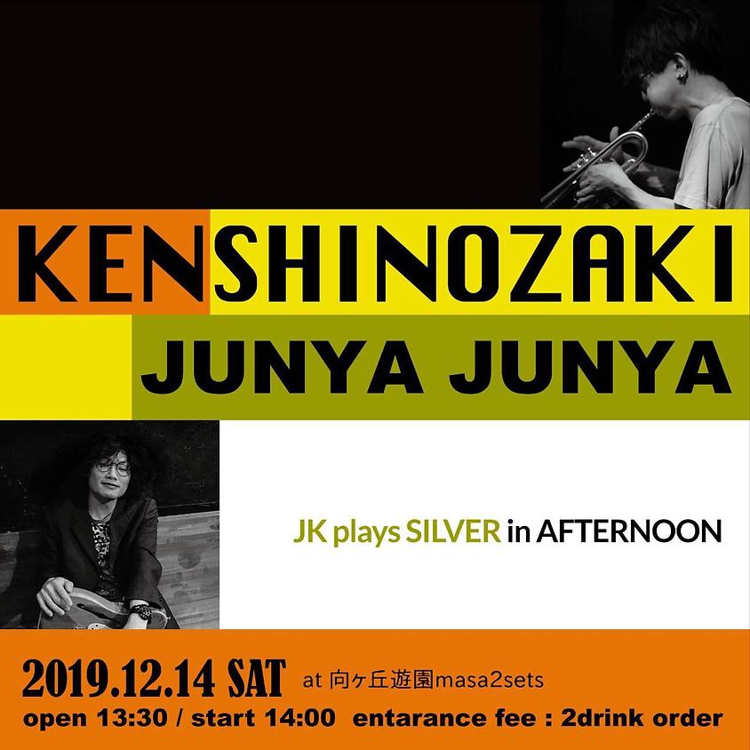 「篠崎賢(Tp)×絢屋順矢(Gt)」 JK plays Silver in Afternoon
