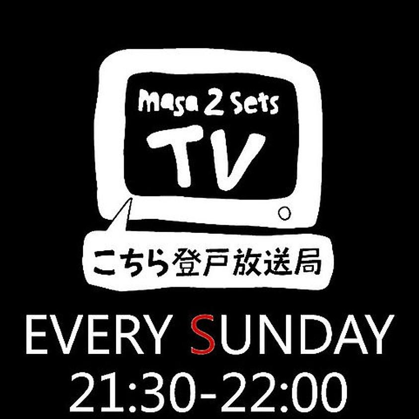 「こちら登戸放送局masa2setsTV!! 500回記念パーティー!!」
