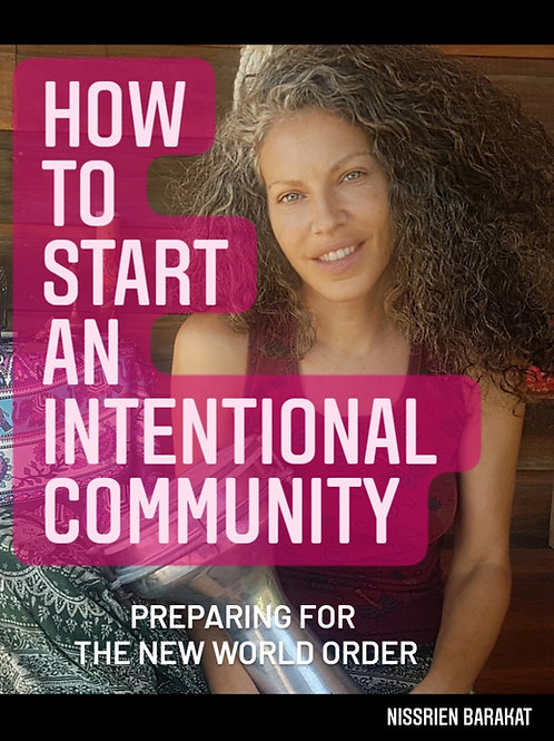 How To Start An Intentional Community - Preparing For The New World Order