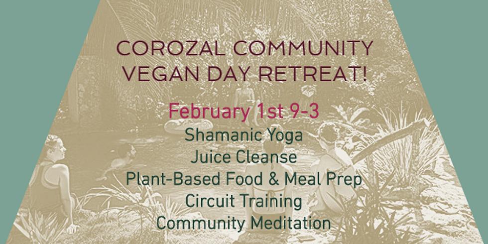 COROZAL COMMUNITY - VEGAN DAY RETREAT!