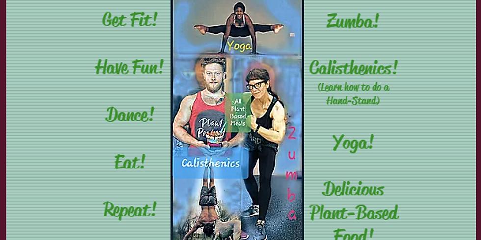 Vegan Food & Fit Fest! Calisthenics / Zumba / Yoga - Retreat