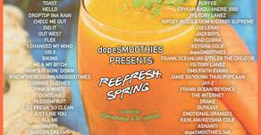 dopeSMOOTHIES Presents: REEFRESH SPRING