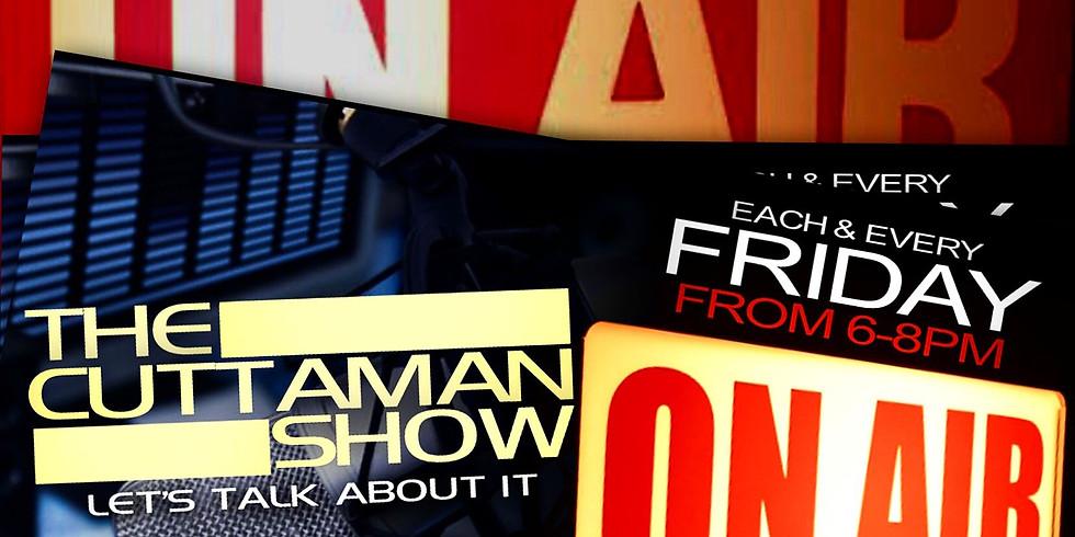 THE CUTTAMAN SHOW (REAL TALK)