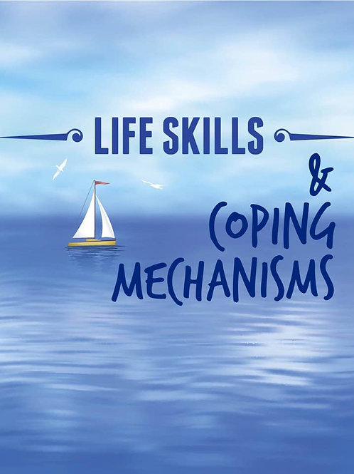 Life Skills & Coping Mechanisms