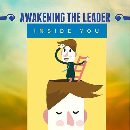 Awakening The LEADER Inside You