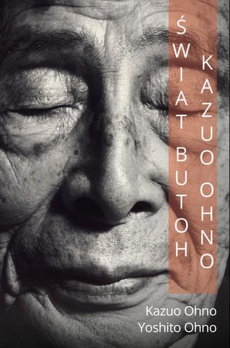 """""""Świat Butoh Kazuo Ohno"""", Yoshito Ohno"""