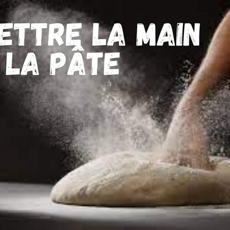 Mettre la main à la pâte