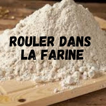 Rouler dans la farine