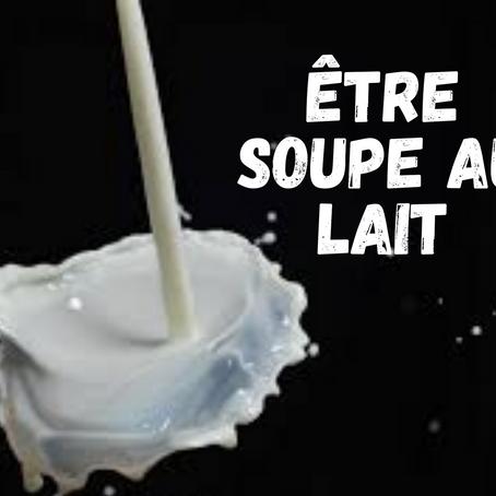 Être soupe au lait