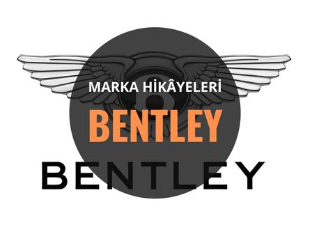 Bentley / Marka Hikâyeleri