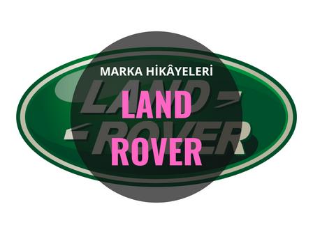 Land Rover / Marka Hikâyeleri