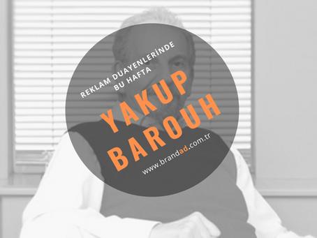 Yakup Barouh / Reklam Duayenleri