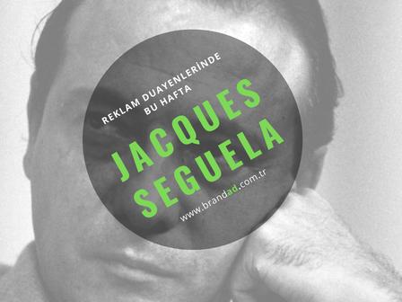 Jacques Seguela / Reklam Duayenleri
