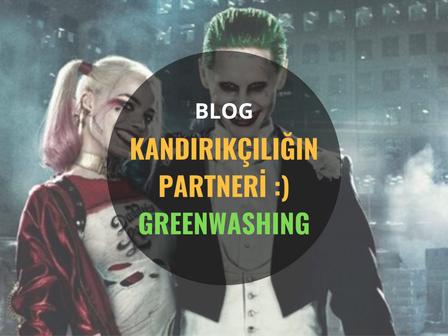 Kandırıkçılığın Partneri GreenWashing :)