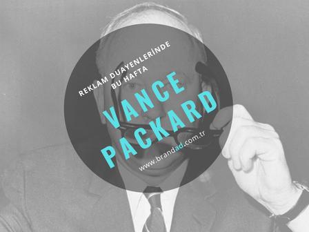 Vance Packard / Reklam Duayenleri