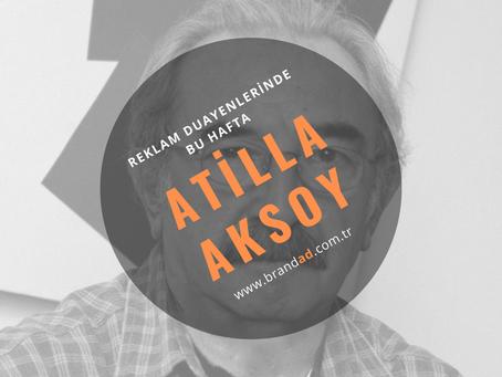 Atilla Aksoy / Reklam Duayenleri