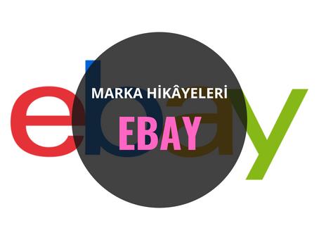 Ebay / Marka Hikâyeleri