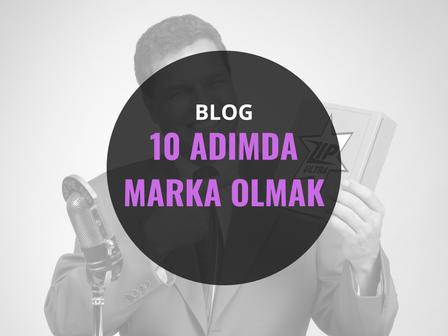 10 Adımda 'MARKA' Olmak