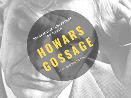 Howard Luck Gossage / Reklam Duayenleri