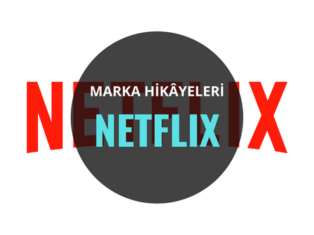 Netflix / Marka Hikâyeleri