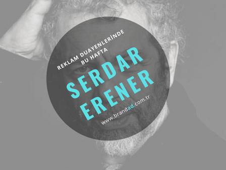 Serdar Erener / Reklam Duayenleri