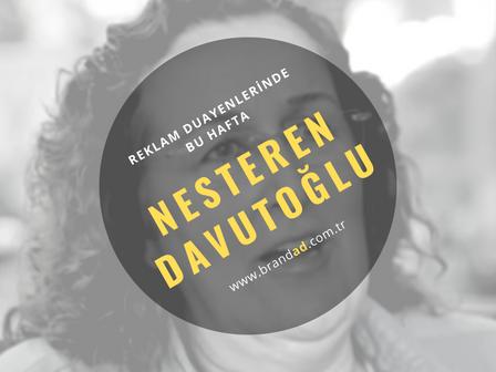 Nesteren Davutoğlu / Reklam Duayenleri