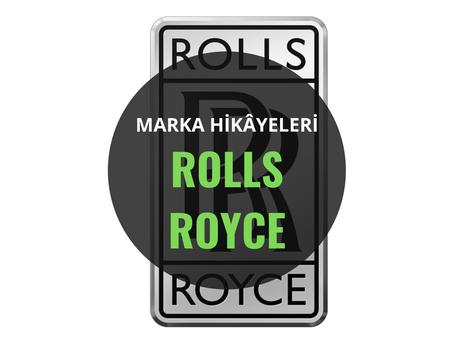 Rolls Royce / Marka Hikâyeleri