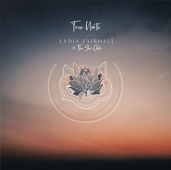Lydia Fairhall & The She Oaks - True Nor