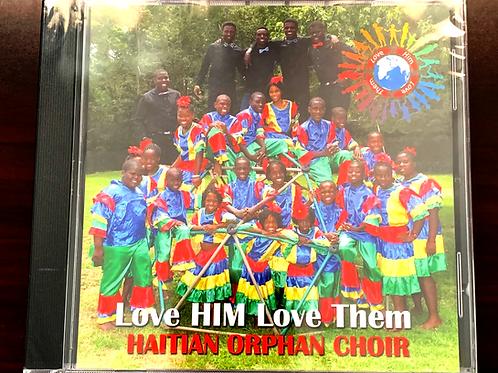 Love Him Love Them Haitian Orphan Choir CD