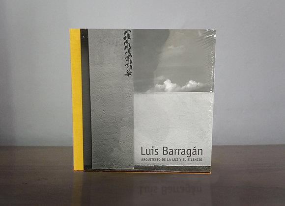 Luis Barragán. Arquitecto de la Luz y el Silencio.