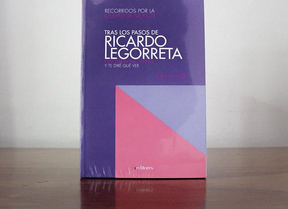 Tras los Pasos de Ricardo Legorreta.