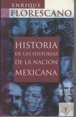 Historia de las Historias de la Nación Mexicana.