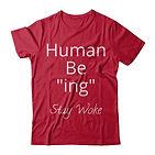 Love No Ego Human Being Stay Woke Tee