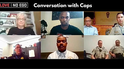 LoveNoEgo Conversation With Cops