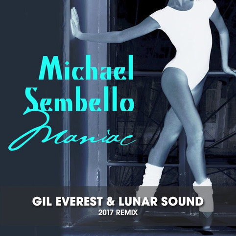 OUT now ! Michael Sembello - Maniac (Gil Everest & Lunar Sound 2017 Remix