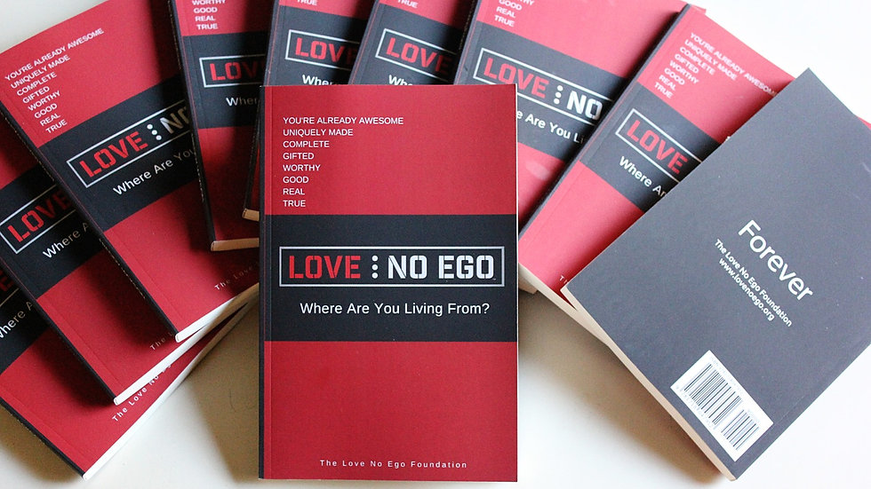 Love...NoEgo: Where Are You Living From (Book)