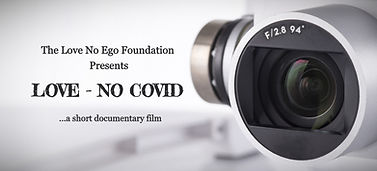 LOVE NO COVID, a Love No Ego Short Documentary Film