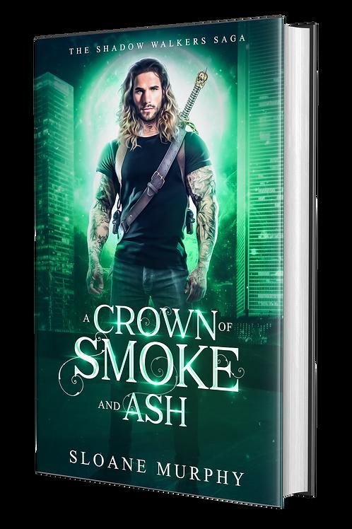 A Crown of Smoke and Ash, The Shadow Walkers Saga #2