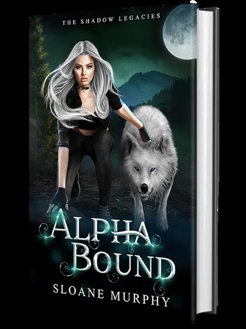 Alpha Bound, The Shadow Legacies Series #1