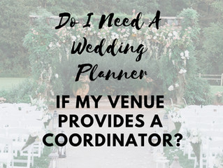 Do I Need a Wedding Planner If My Venue Provides a Coordinator?