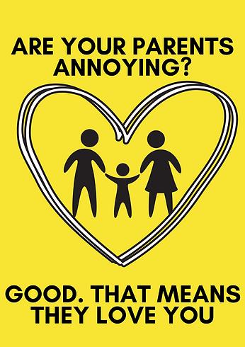 כרזה הממחישה את העקרון המרכזי בתיאוריה שעל פיו זה שההורים שלנו מעצבנים אותנו זה אומר שהם אוהבים אותנו