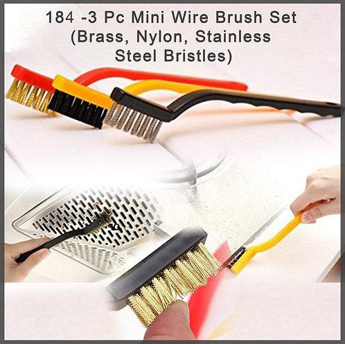 0184 -3 Pc Mini Wire Brush Set (Brass, Nylon, Stainless Steel Bristles)